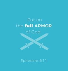 Biblical phrase from ephesians 611put on the full vector