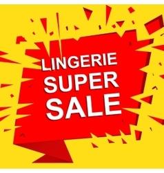 Big sale poster with LINGERIE SUPER SALE text vector