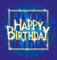 happy birthday blue greeting card vector image
