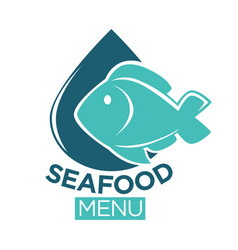 Seafood menu emblem with fish and drop vector