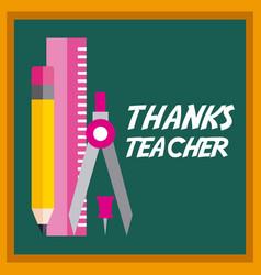 Thanks teacher card chalkboard and ruler pencil vector
