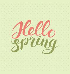 Phrase hello spring brush pen color lettering vector