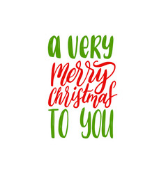 a very merry christmas to you lettering vector image