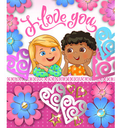 i love you cute children greeting card with paper vector image