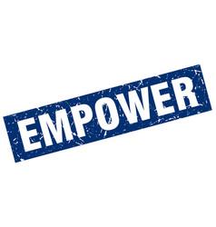 Square grunge blue empower stamp vector