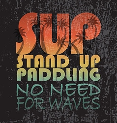 With signature SUP stand up paddling no nee vector