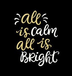 all is calm all is bright christmas typographic vector image vector image