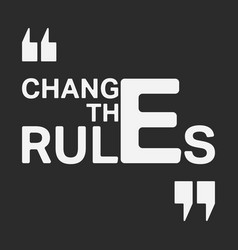 Change the rules t shirt print stamp vector