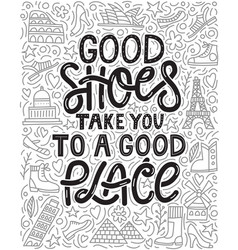 Good shoes take you to a good place vector