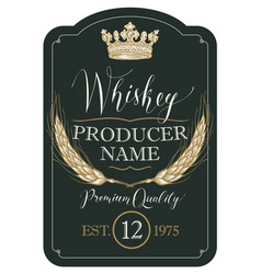 Label for whiskey with ears of barley and crown vector