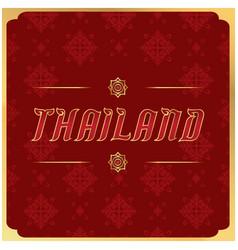 Thailand gold frame thai design red background vec vector