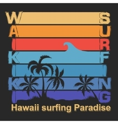 Surfing t-shirt graphic design Waikiki Beach vector image vector image