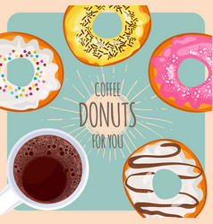 Coffee and sweet donuts for you promotional poster vector