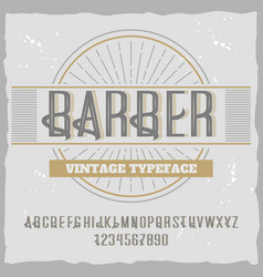 Vintage label typeface named barber vector