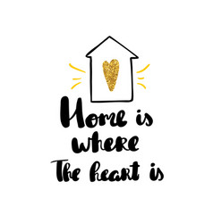 home is where the heart is lettering hand drawn vector image