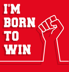 Born to win slogan - raised fist minimal line vector