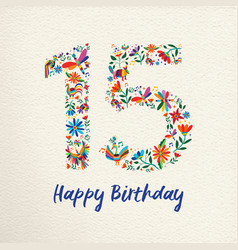 happy birthday 15 fifteen years flower decoration vector image