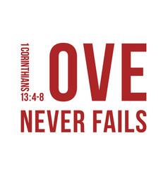 Biblical phrase from 1 corinthians 138 love never vector