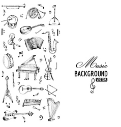Music Instruments Background - hand drawn vector image vector image