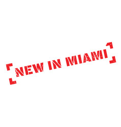 new in miami rubber stamp vector image vector image