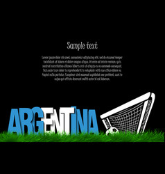 argentina and a soccer ball at the gate vector image
