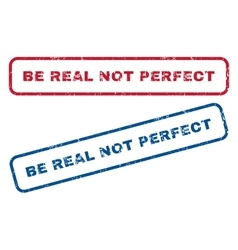 Be real not perfect rubber stamps vector