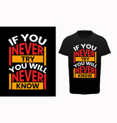 motivational and inspirational quotes t-shirt vector image