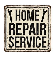 home repair service vintage rusty metal sign vector image