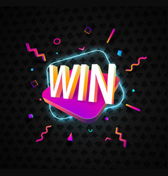 Win word with 3d vibrant shape and neon light vector
