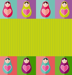 Russian dolls matryoshka with heartCard design vector image
