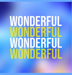 Wonderful life quote with modern background vector