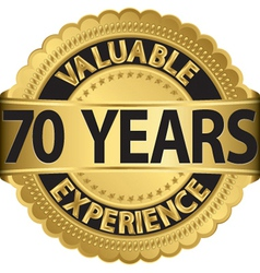 Valuable 70 years of experience golden label with vector
