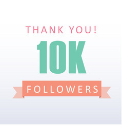 10k followers thank you number with banner vector