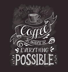 coffee banner with quote on the chalk board vector image
