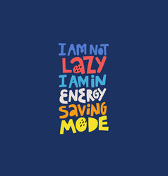 Funny phrase motto multicolor inscription vector
