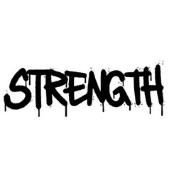 Graffiti strength word sprayed isolated on white vector