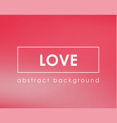 love blur romantic background template card vector image