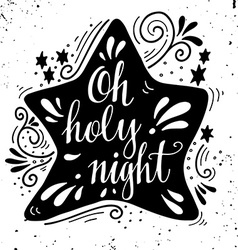 Oh holy night Winter holiday saying Hand lettering vector