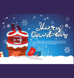 Santa claus stack in chimney merry christmas and vector