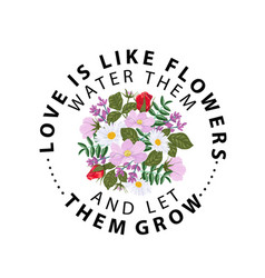 typography slogan with flower rose love is like vector image
