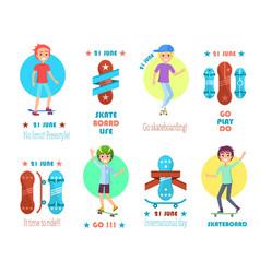 21 june skate board life go skateboarding banner vector image