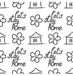 Lets stay home quote handwritten with brush vector