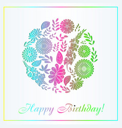 happy birthday card with floral ball gradient vector image