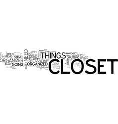 Who needs a closet organizer text word cloud vector