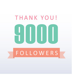 9000 followers thank you number with banner vector
