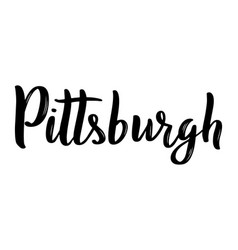 pittsburgh hand-lettering calligraphy hand drawn vector image