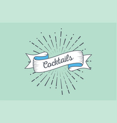 Trendy retro ribbon with text cocktails and light vector