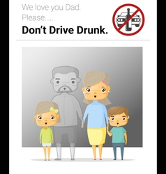 Family campaign daddy dont drive drunk vector image vector image