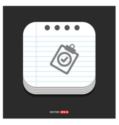 Check list icon gray icon on notepad style vector
