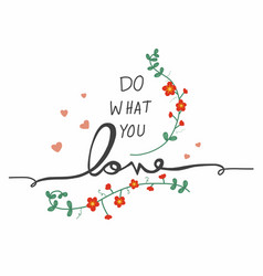 do what you love word and flower wreath vector image